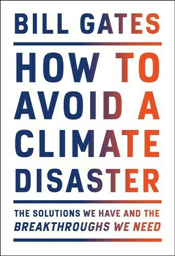 Gates, Bill- How to Avoid A Climate Disaster