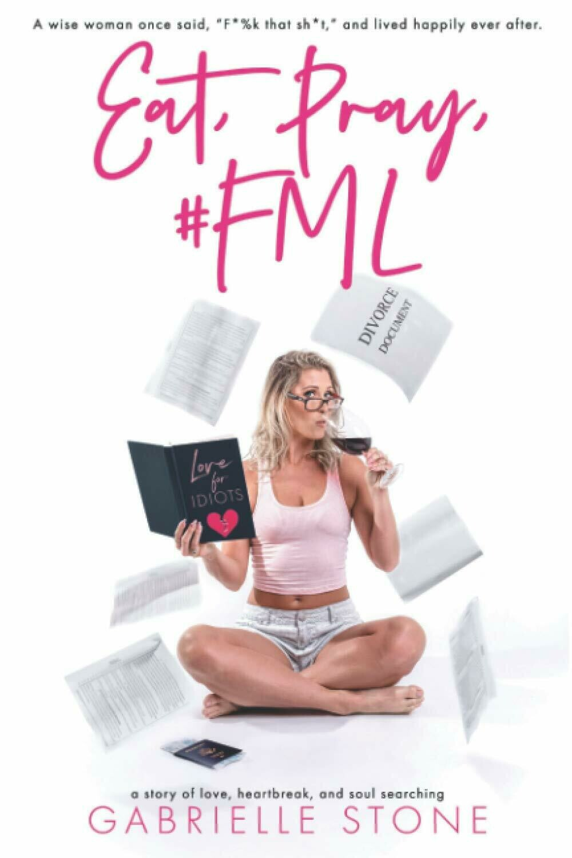Stone, Gabrielle- Eat Pray FML