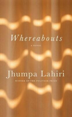Lahiri, Jhumpa- Whereabouts