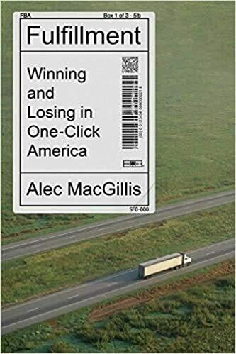 MacGillis, Alec- Fulfillment Winning and Losing In One Click America