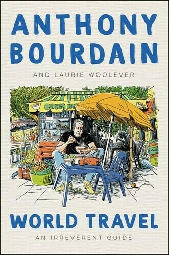 Bourdain, Anthony- World Travel