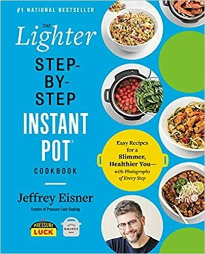 Eisner, Jeffrey- Lighter Step By Step Instant Pot
