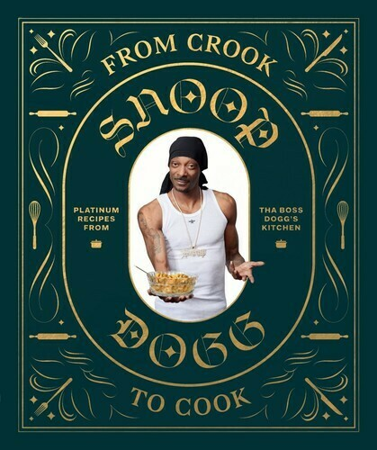 Dogg, Snoop- From Crook To Cook