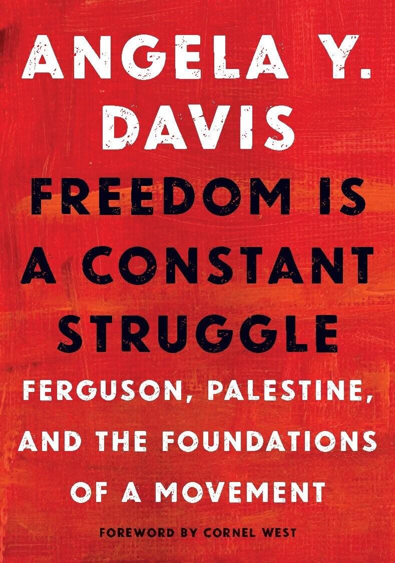 Davis, Angela Y- Freedom Is A Constant Struggle
