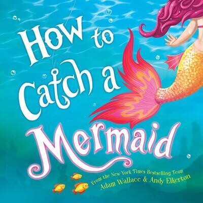 Wallace, Adam- How to Catch a Mermaid