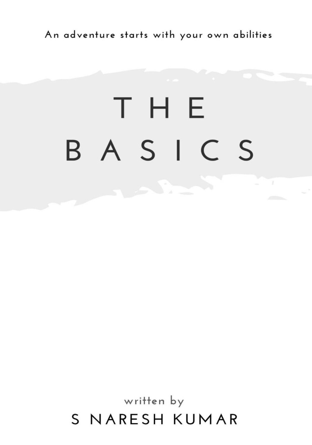 THE BASICS: An adventure starts with your own abilities