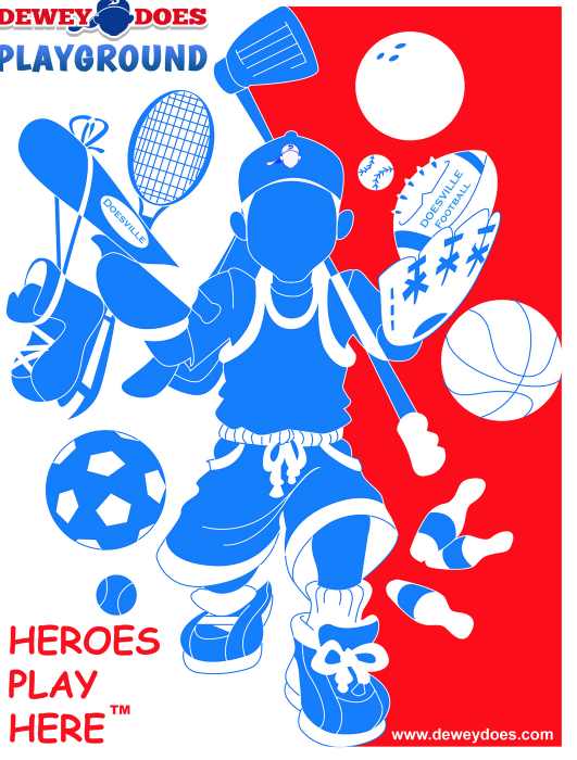 "Dewey Does' Playground, Heroes Play Here 24"" x 36"" poster"