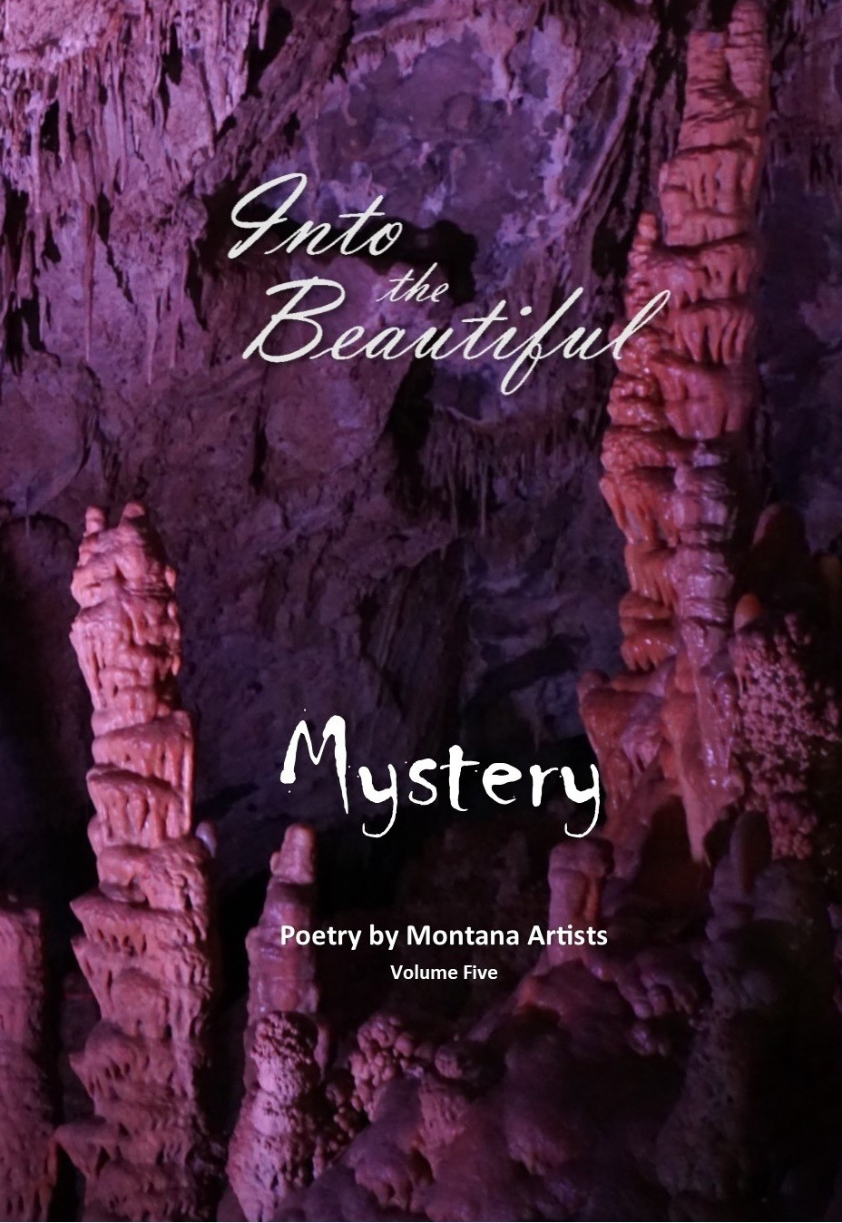 Into the Beautiful: Mystery (Poetry by Montana Artists, Vol. V, 2019)