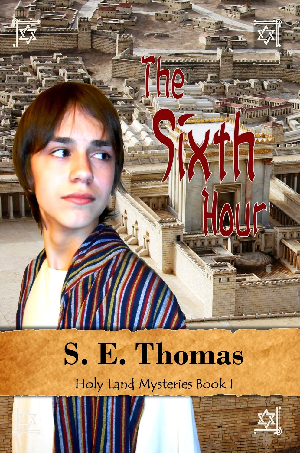 The Sixth Hour (Holy Land Mysteries, Vol 1)