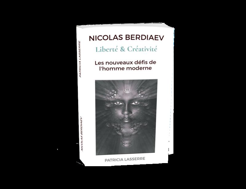 Nicolas Berdiaev, Liberté et Créativité, les nouveaux défis de l'homme moderne