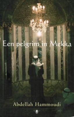 Een pelgrim in Mekka (2e-hands)