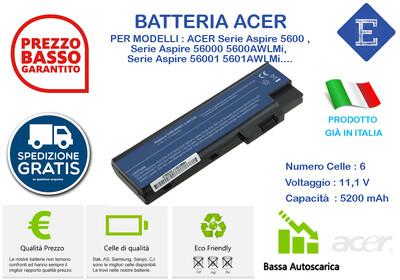 Batteria Originale per ACER ACER Serie Aspire 5600 ,Serie Aspire 56000 5600AWLMi, Serie Aspire 56001, 5601AWLMi