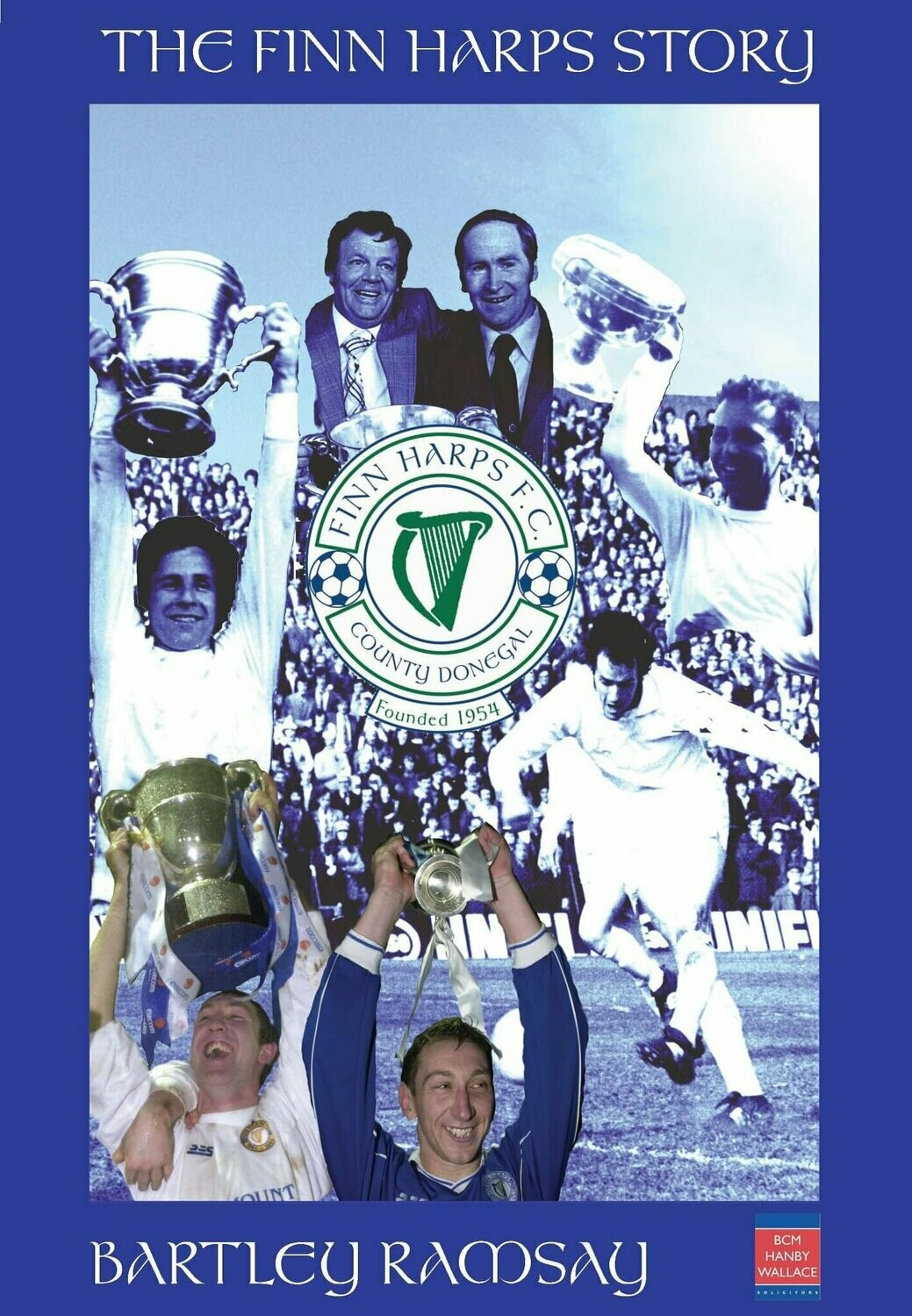 """The Finn Harps Story"" by Bartley Ramsay"