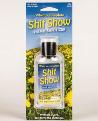 Shit Show Hand Sanitizer