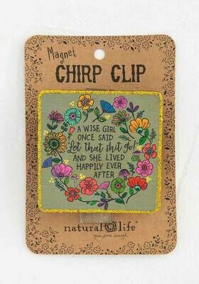 A Wise Girl Once Said Chip Clip