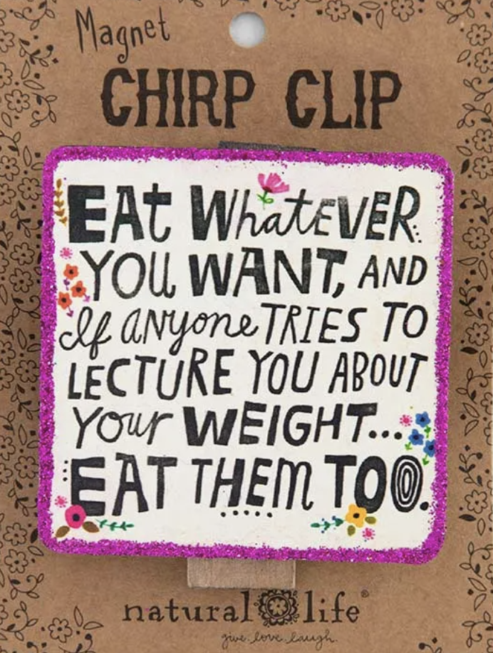 Eat What Ever You Want Chip Clip