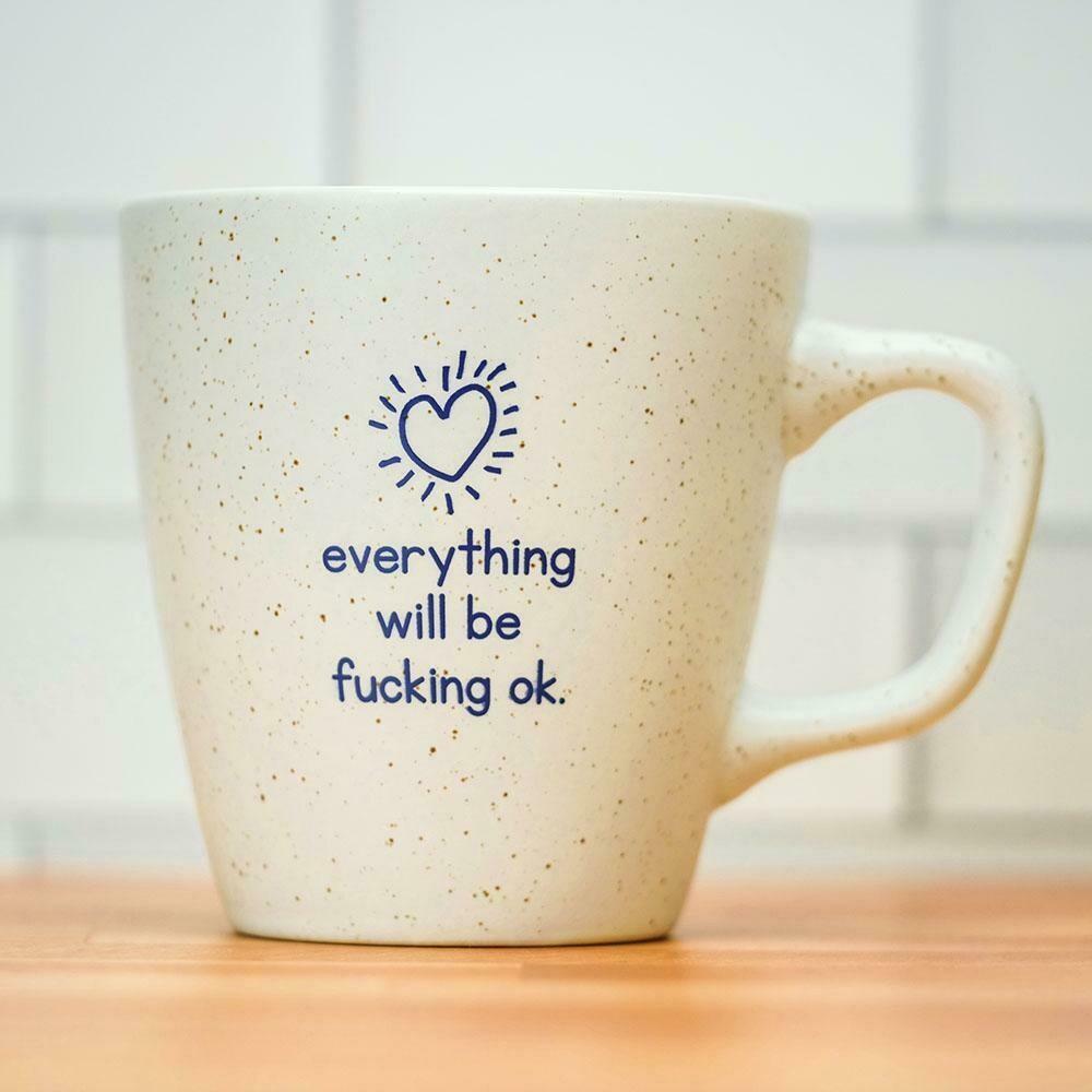 Everything Will Be Fucking Okay Mug