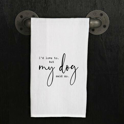 My Dog Said No towel