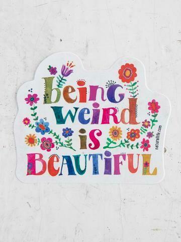Being Weird is Beautiful Sticker