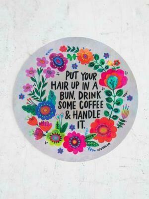 Put Your Hair Up In A Bun Sticker
