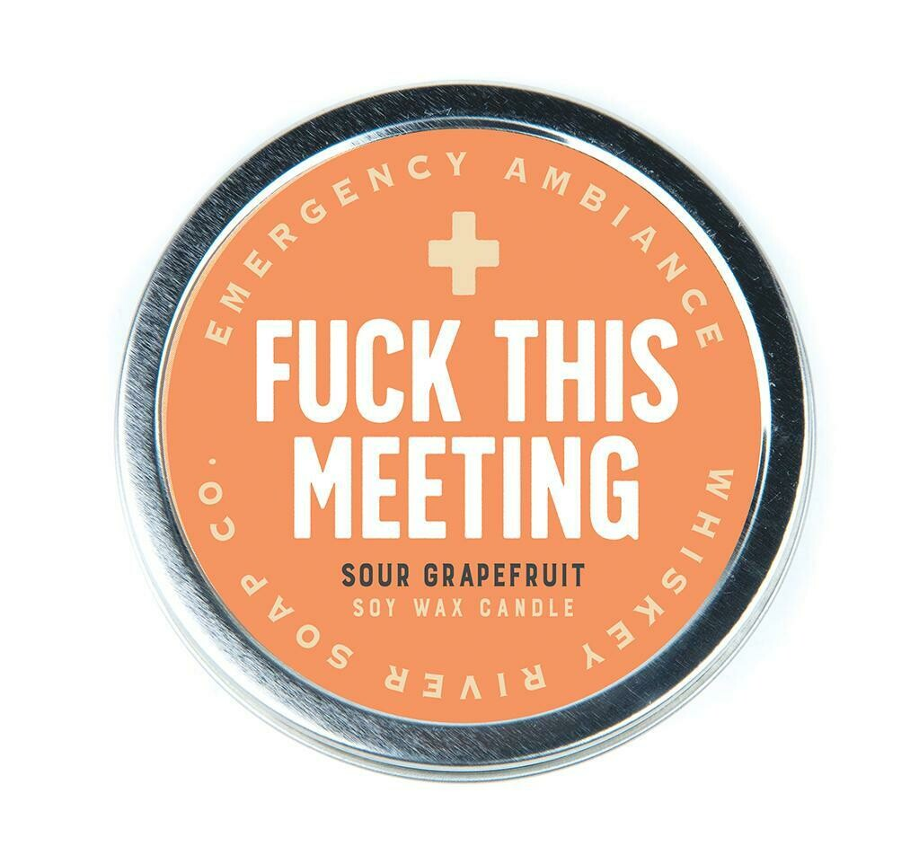 Emergency F This Meeting Tin Candle