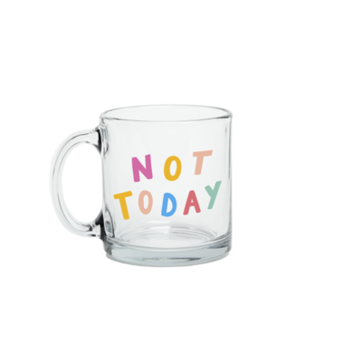 Not Today Clear Glass Mug