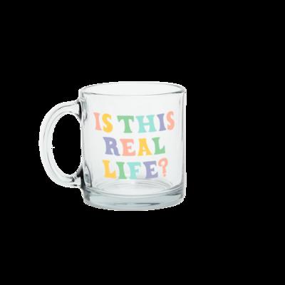 Is This Real Life? Glass Mug
