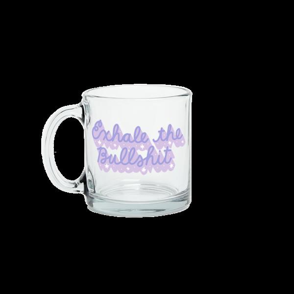 Exhale the Bullshit Glass Mug