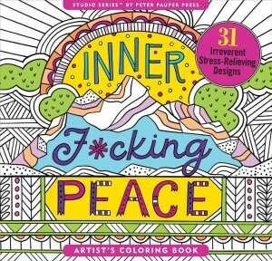 Inner F*cking Peace Adult Coloring Book