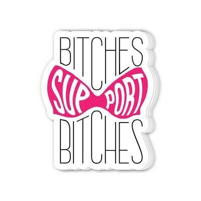 Bitches Support Bitches Sticker