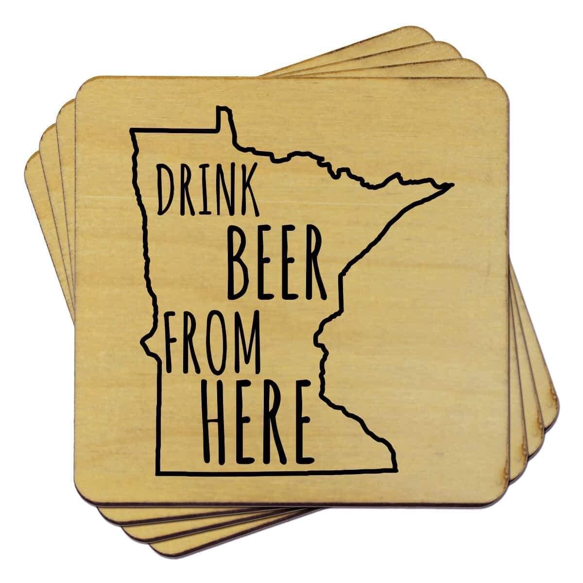 Drink Beer From Here - Minnesota UV Printed Coasters - Set of 4