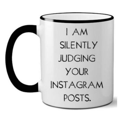 I am Silently Judging Your… Mug