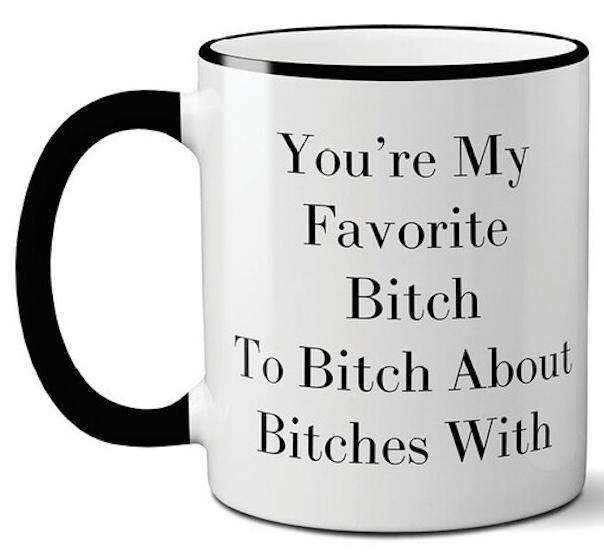 You're My Favorite Bitch to… Mug