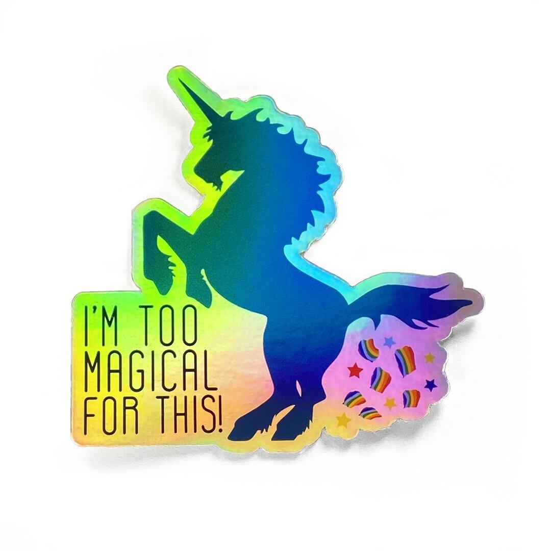 I'm Too Magical Sticker