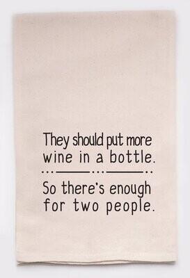 More Wine In A Bottle Kitchen Tea Towel