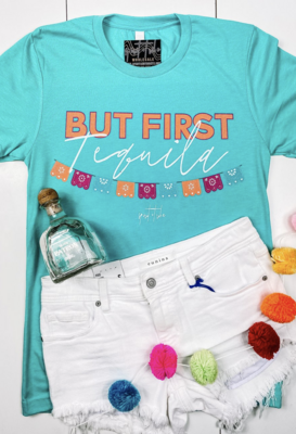 But First, Tequila Tee