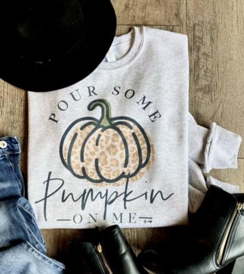 Pour Some Pumpkin On Me Sweatshirt