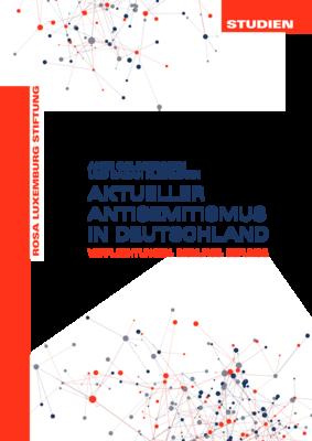 Aktueller Antisemitismus in Deutschland (Studien 01/2021)