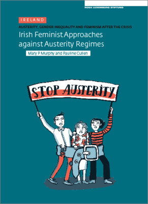 Austerity. Gender Inequality and Feminism After The Crisis (Ireland) (engl.)