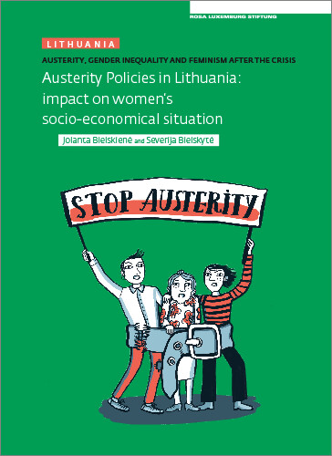 Austerity. Gender Inequality and Feminism After The Crisis (Lithuania) (engl.)