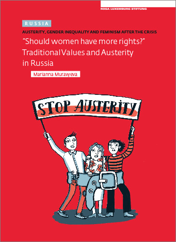 Austerity. Gender Inequality and Feminism After The Crisis (Russia) (engl.)