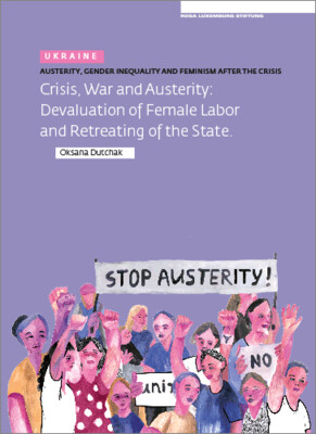 Austerity. Gender Inequality and Feminism After The Crisis (Ukraine) (engl.)