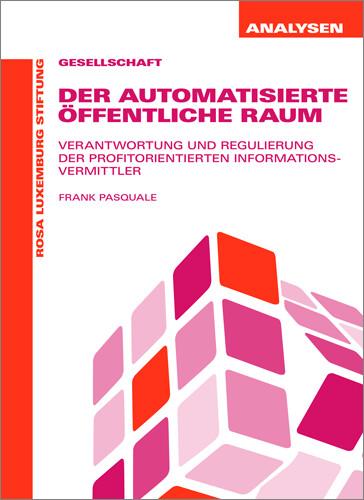 Der Automatisierte öffentliche Raum (Analysen 42)