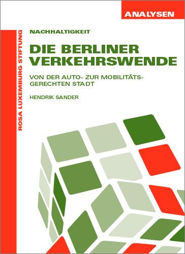 Die Berliner Verkehrswende (Analysen Nr. 60)