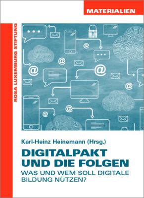 Digitalpakt und die Folgen (Materialien Nr. 30)