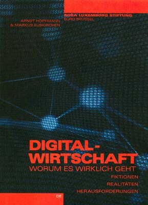 Digitalwirtschaft - Worum es wirklich geht