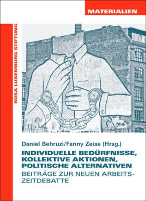 Individuelle Bedürfnisse, Kollektive Aktionen, Politische Alternativen (Materialien Nr. 28)