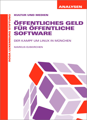 Öffentliche Gelder für öffentliche Software (Analysen 43)