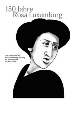 150 Jahre Rosa Luxemburg