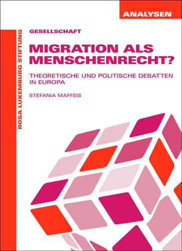 Migration als Menschenrecht (Analysen Nr. 56)
